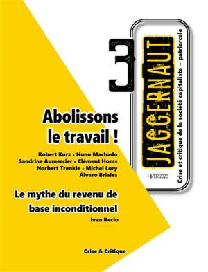 Jaggernaut : crise et critique de la société capitaliste-patriarcale. n° 3, Abolissons le travail !. Le mythe du revenu de base inconditionnel
