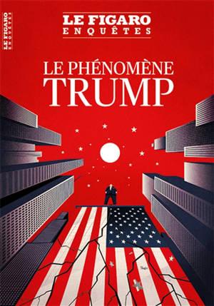 Le Figaro enquêtes, hors-série, Le phénomène Trump