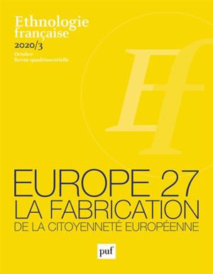 Ethnologie française. n° 3 (2020), Europe 27 : la fabrication de la citoyenneté européenne
