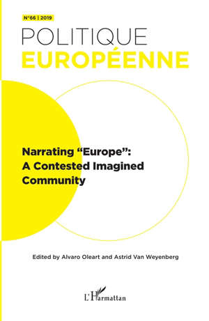 Politique européenne. n° 66, Narrating Europe : a contested imagined community