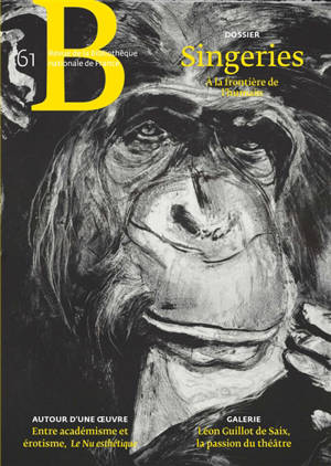 Revue de la Bibliothèque nationale de France. n° 61, Singeries : à la frontière de l'humain