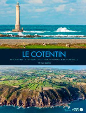Le Cotentin : rencontres entre terre, ciel et mer, de Utah Beach à Granville