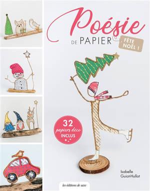 Poésie de papier : fête Noël !