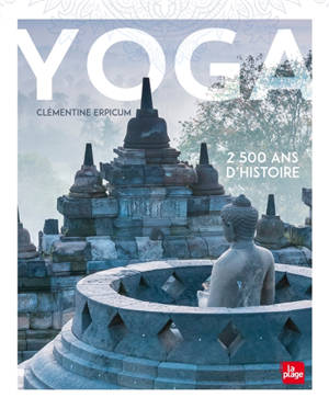 Yoga : 5.000 ans d'histoire