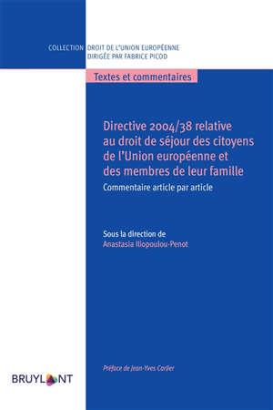 Directive 2004-38 relative au droit de séjour des citoyens de l'Union européenne et des membres de leur famille : commentaire article par article