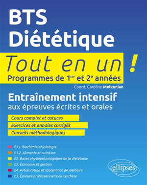 BTS diététique, programmes de 1re et 2e années : tout en un ! : entraînement intensif aux épreuves écrites et orales