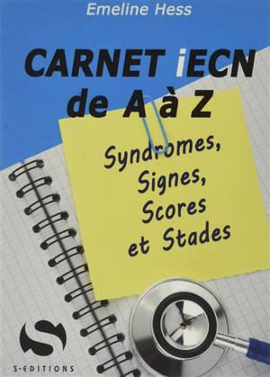 Carnet ECN de A à Z : syndromes, signes, scores et stades