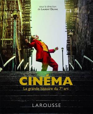 Cinéma : la grande histoire du 7e art