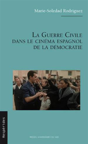 La guerre civile dans le cinéma espagnol de la démocratie