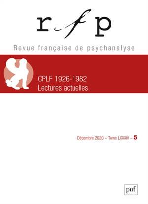 Revue française de psychanalyse. n° 5 (2020), CPLF 1926-1982 : lectures actuelles