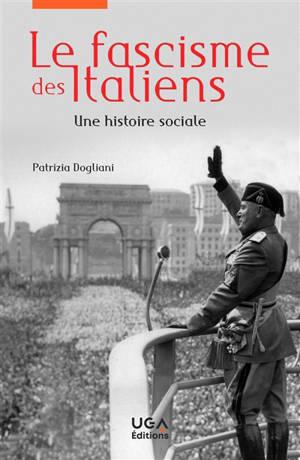 Le fascisme des Italiens : une histoire sociale