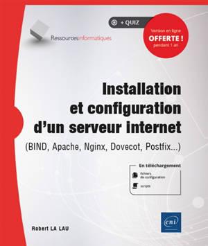 Installation et configuration d'un serveur internet : Bind, Apache, Nginx, Dovecot, Postfix...