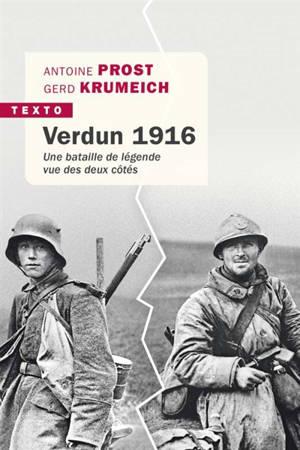 Verdun 1916 : une bataille de légende vue des deux côtés