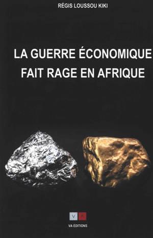 La guerre économique fait rage en Afrique