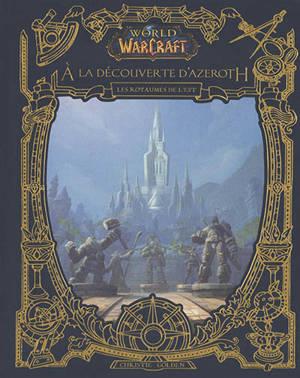 World of Warcraft, A la découverte d'Azeroth : les royaumes de l'Est