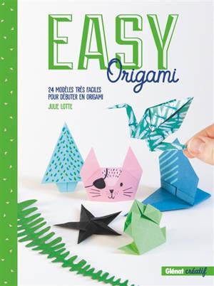 Easy origami : 24 modèles très faciles pour débuter en origami
