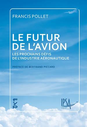 Le futur de l'avion : les prochains défis de l'industrie aéronautique