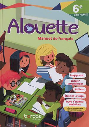 Alouette : manuel de français : 6e année primaire