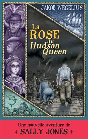 La rose du Hudson Queen : une nouvelle aventure de Sally Jones