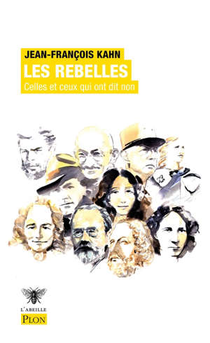 Les rebelles : celles et ceux qui ont dit non