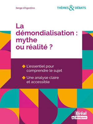 La démondialisation : mythe ou réalité ?