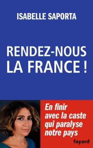 Rendez-nous la France !