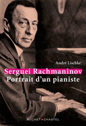 Sergueï Rachmaninov : portrait d'un pianiste