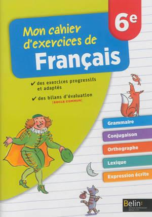 Mon cahier d'exercices de français, 6e