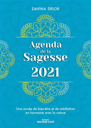 Agenda de la sagesse 2021 : une année de bien-être et de méditation en harmonie avec la nature