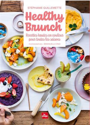 Healthy brunch : recettes hautes en couleur pour toutes les saisons