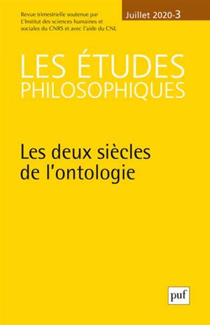 Etudes philosophiques (Les). n° 3 (2020), Les deux siècles de l'ontologie