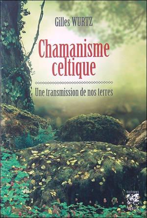 Chamanisme celtique : une transmission de nos terres