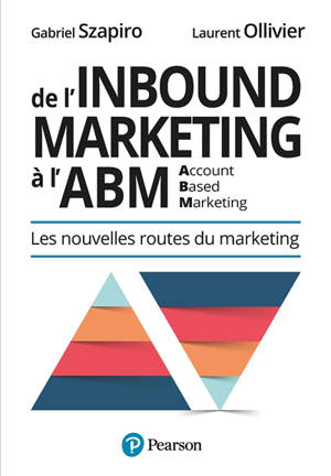 De l'Inbound Marketing à l'ABM (Account-Based Marketing) : les nouvelles routes du marketing