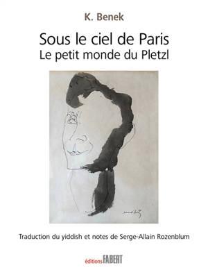 Sous le ciel de Paris : le petit monde du Pletzl