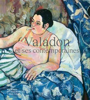 Valadon et ses contemporaines : peintres et sculptrices, 1880-1940