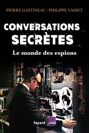 Conversations secrètes : le monde des espions