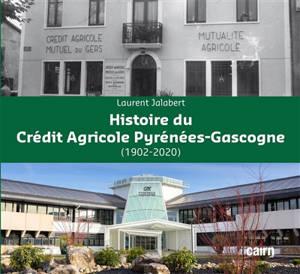 Histoire du Crédit agricole Pyrénées-Gascogne : 1902-2020