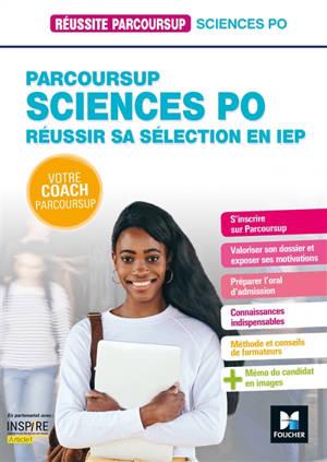 Parcoursup Sciences Po : réussir sa sélection en IEP : votre coach parcoursup