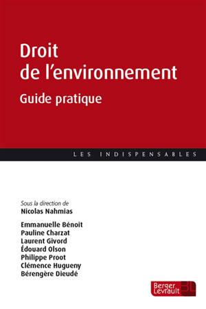 Droit de l'environnement : guide pratique