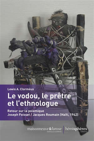Le vodou, le prêtre et l'ethnologue : retour sur la polémique Joseph Foisset-Jacques Roumain (Haïti, 1942)