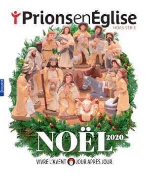 Prions en Eglise, hors série, Noël 2020 : vivre l'Avent jour après jour