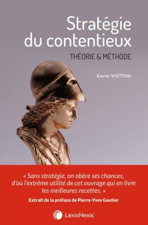 Stratégie du contentieux : théorie & méthode