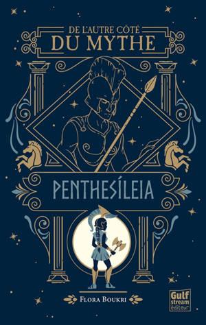 De l'autre côté du mythe, Penthesileia