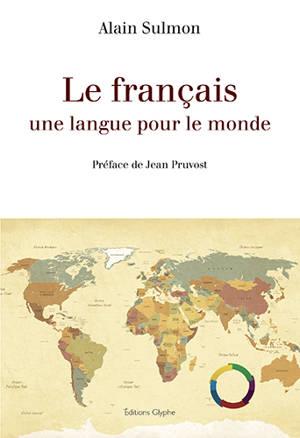 Le français : une langue pour le monde