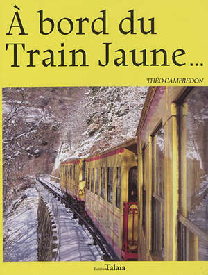A bord du train jaune...