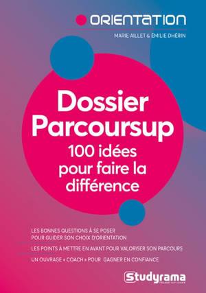 Dossier Parcoursup : 100 idées pour faire la différence