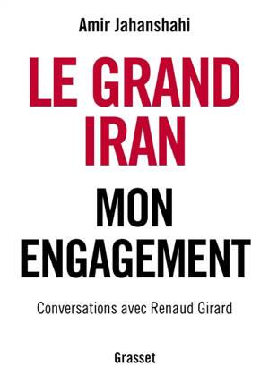 Le grand Iran : mon engagement
