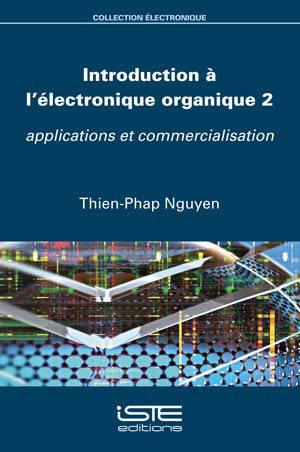 Introduction à l'électronique organique. Volume 2, Applications et commercialisation