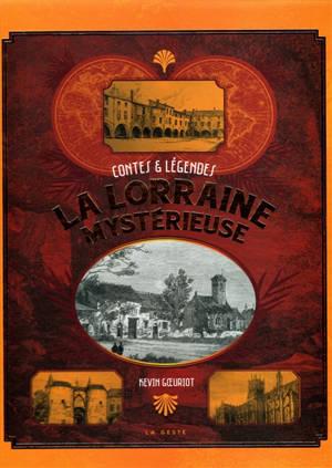 La Lorraine mystérieuse : contes & légendes