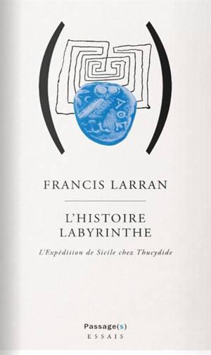 L'histoire labyrinthe : l'expédition de Sicile chez Thucydide